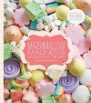 Marshmallow Madness!: Dozens of Puffalicious Recipes - Shauna Sever, Leigh Beisch