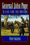 General John Pope: A Life for the Nation - Peter Cozzens