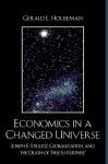 "Economics in a Changed Universe: Joseph E. Stiglitz, Globalization, and the Death of ""Free Enterprise"" - Gerald L. Houseman"