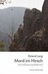 Mord im Hirsch (Kommissar Reiche, #1) - Roland Lang