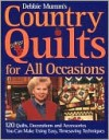 Debbie Mumm's Country Quilts for All Occasions: 120 Quilts, Decorations, and Accessories You Can Make Using Easy Timesaving Techniques - Debbie Mumm