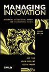Managing Innovation: Integrating Technological, Market, and Organizational Change - Joseph Tidd, John Bessant, Keith Pavitt