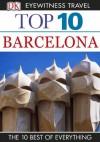 Top 10 Barcelona (EYEWITNESS TOP 10 TRAVEL GUIDES) - Annelise Sorensen, Ryan Chandler, Mary-Ann Gallagher