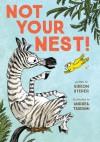 Not Your Nest! - Andrea Tsurumi, Gideon Sterer