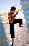 NINJA MOVEMENT 10 Ways to Restore your Progress: A guide to consistent progression in your sport or recreation - Brendan Kearney
