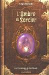 L'Ombre du Sorcier (Les Chroniques de Nightshade, #2) - Stan Nicholls, Isabelle Troin