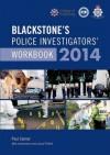 Blackstone's Police Investigators' Workbook 2014 - Paul Connor, David Pinfield, Neil Taylor, Julian Chapman