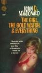 The Girl, the Gold Watch & Everything - John D. MacDonald