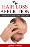 The Hair Loss Affiction: A Self Help Book That Makes Accepting Hair Loss..Easy - JAMES GRAHAM