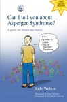Can I Tell You About Asperger Syndrome?: A Guide for Friends and Family - Jude Welton