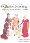 Collection by Design: A Paper Doll History of Costume 1750�1900 - Norma Lu Meehan, Jean L. Druesedow, Norma Lu Meehan, Norma Lu Mechan, Jean Druesedow
