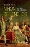 Le roman vrai de Ninon de Lenclos (French Edition) - Michel de Decker