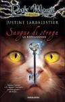 Sangue di strega. La rivelazione - Justine Larbalestier, Sara Marcolini