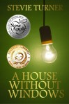 A House Without Windows - Stevie Turner, Libbie Grant