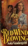 Red Wind Blowing - Aola Vandergriff