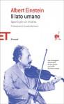 Il lato umano. Spunti per un ritratto - Albert Einstein, Helen Dukas, Banesh Hoffmann, Claudio Bartocci