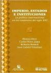 Imperio, Estados E Instituciones: La Politica Internacional en los Comienzos del Siglo XXI - Monica Hirst