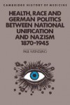 Health, Race and German Politics Between National Unification and Nazism, 1870 1945 - Paul Weindling, Charles Rosenberg, Colin Jones