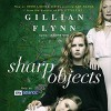 Sharp Objects - Gillian Flynn, Ann Marie Lee