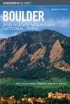 Insiders' Guide to Boulder and Rocky Mountain National Park, 8th - Ann Alexander Leggett, Roz Brown