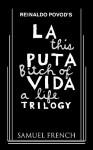 La Puta Vida Trilogy - Reinaldo Povod