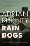 Rain Dogs: A Detective Sean Duffy Novel - Adrian McKinty