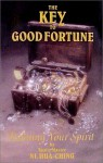 The Key to Good Fortune: Refining Your Spirit - Hua-Ching Ni