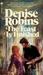 The Feast is Finished - Denise Robins