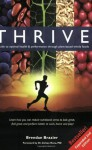 Thrive: A Guide to Optimal Health & Performance Through Plant-Based Whole Foods - Brendan Brazier, Zoltan P. Rona