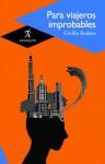 Para viajeros improbables - Cecilia Eudave