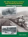 The West Virginia Central & Pittsburg Railway: A Western Maryland Predecessor - Alan R. Clarke