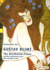Gustav Klimt: The Beethoven Frieze: And the Controversy Over the Freedom of Art - Stephan Koja, Verena Perlhefter, Manfred Koller