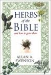 Herbs of the Bible - Allan Swenson