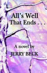 All's Well That Ends . - Jerry Beck