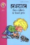 Des Rollers À Tout Prix (Cédric, #9) - Raoul Cauvin