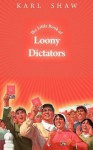The Little Book of Loony Dictators - Karl Shaw