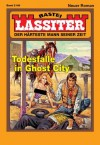 Lassiter - Folge 2148: Todesfalle in Ghost City (German Edition) - Jack Slade