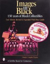 Images in Black: 150 Years of Black Collectibles - Douglas Congdon-Martin