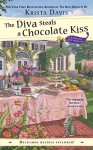The Diva Steals a Chocolate Kiss (A Domestic Diva Mystery) - Krista Davis