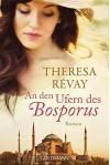 An den Ufern des Bosporus: Roman - Theresa Révay, Monika Köpfer, Barbara Röhl