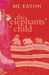 The Elephants' Child: a lonely little English girl finds love and friendship (The Faraway Lands) (Volume 1) - M L Eaton