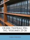 Opere teatrali del Sig. avvocato Carlo Goldoni, veneziano : con rami allusivi Volumes 25-26 - Carlo Goldoni