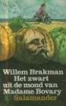 Het zwart uit de mond van Madame Bovary - Willem Brakman