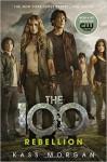 Rebellion: The 100 Book Four - Kass Morgan