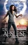 Die Auslese - Nichts vergessen und nie vergeben: Roman (Die Auslese-Trilogie, Band 2) - Joelle Charbonneau, Marianne Schmidt