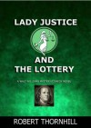 Lady Justice and the Lottery - Robert Thornhill