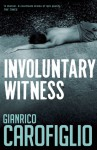 Involuntary Witness - Gianrico Carofiglio