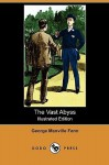 The Vast Abyss (Illustrated Edition) (Dodo Press) - George Manville Fenn