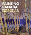 Painting Canada: Tom Thomson and the Group of Seven - Ian A.C. Dejardin, Anna Hudson, Katerina Atanassova, Nils Ohlsen, Mariëtta Jansen