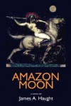 Amazon Moon - James A. Haught